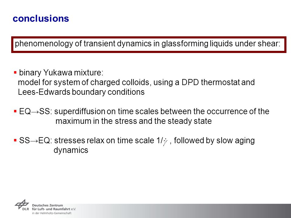 conclusions phenomenology of transient dynamics in glassforming liquids under shear:  binary Yukawa mixture: model for system of charged colloids, us