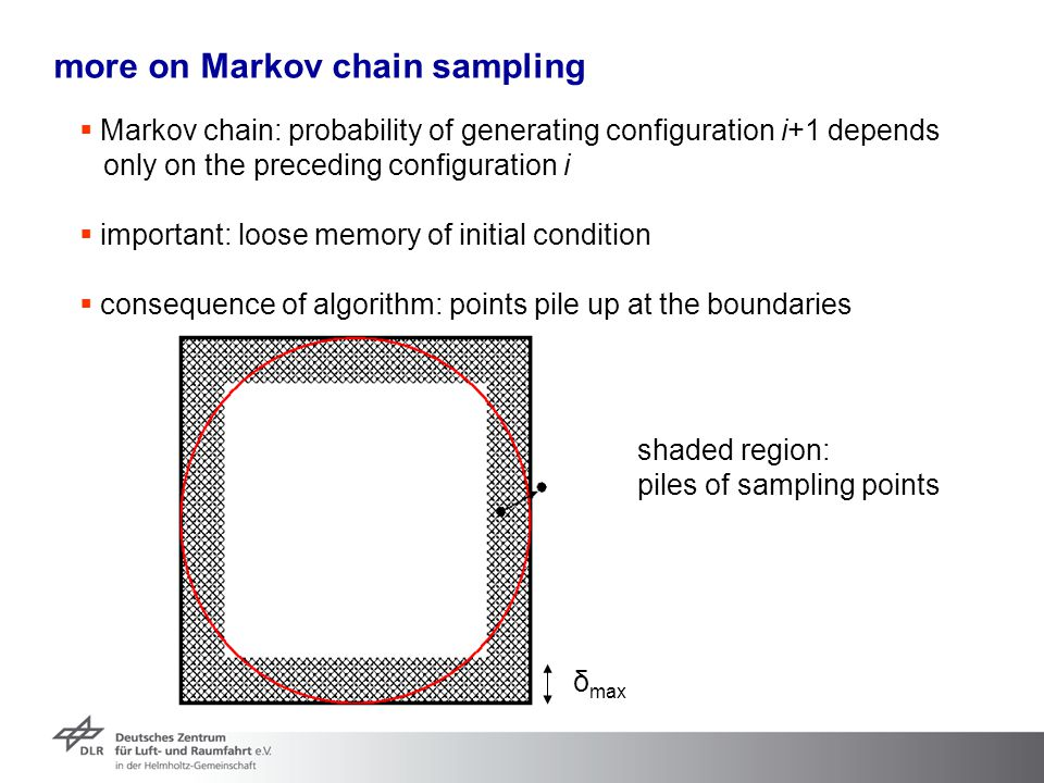 more on Markov chain sampling  Markov chain: probability of generating configuration i+1 depends only on the preceding configuration i  important: l