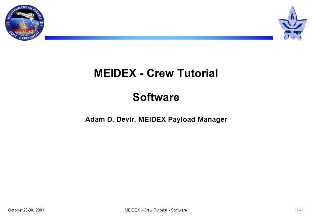 October 29-30, 2001MEIDEX - Crew Tutorial - SoftwareH - 1 MEIDEX - Crew Tutorial Software Adam D.
