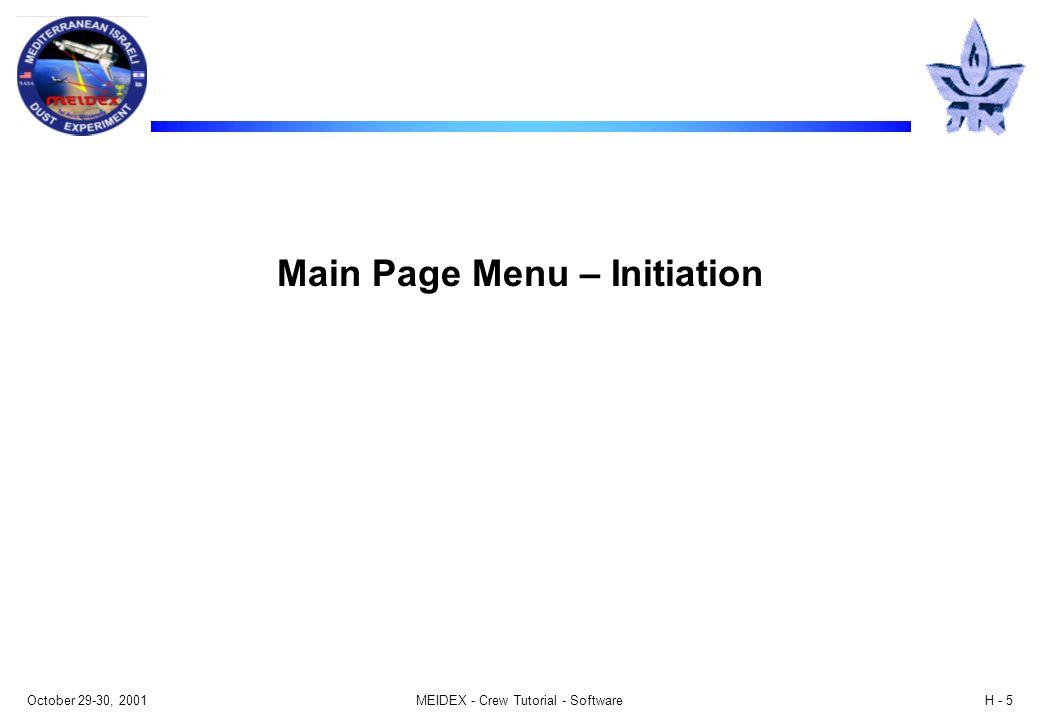 October 29-30, 2001MEIDEX - Crew Tutorial - SoftwareH - 5 Main Page Menu – Initiation