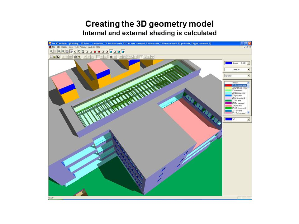 Creating the 3D geometry model Internal and external shading is calculated