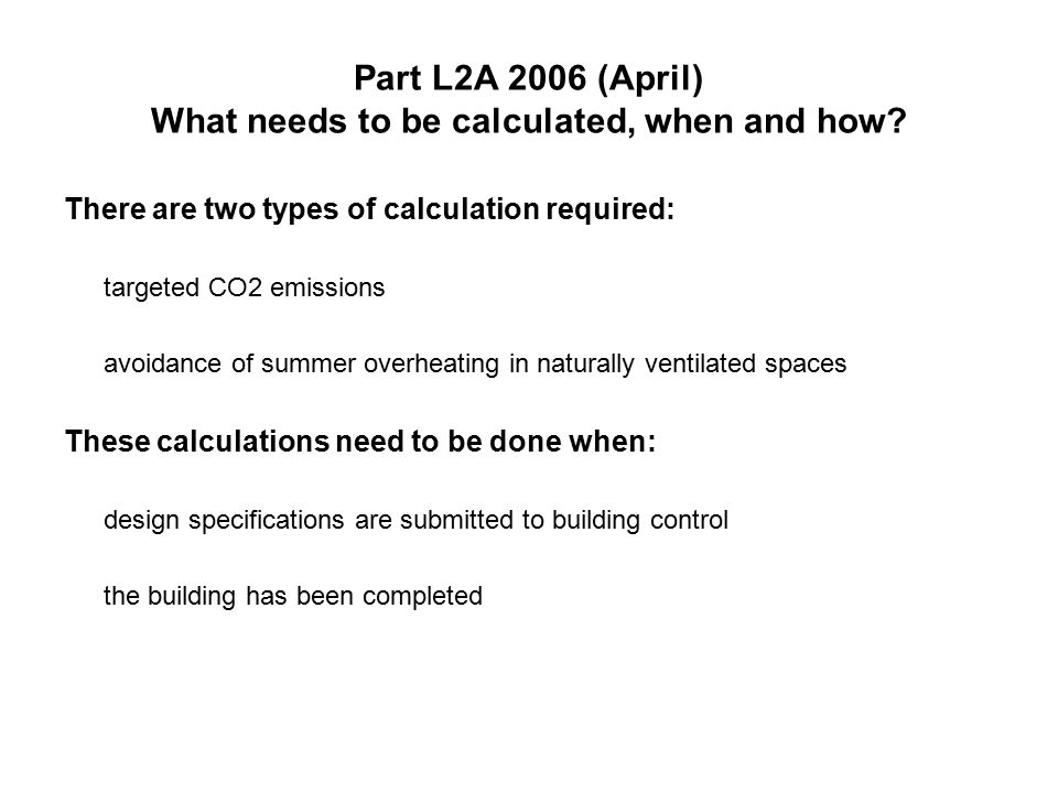 Part L2A 2006 (April) What needs to be calculated, when and how.