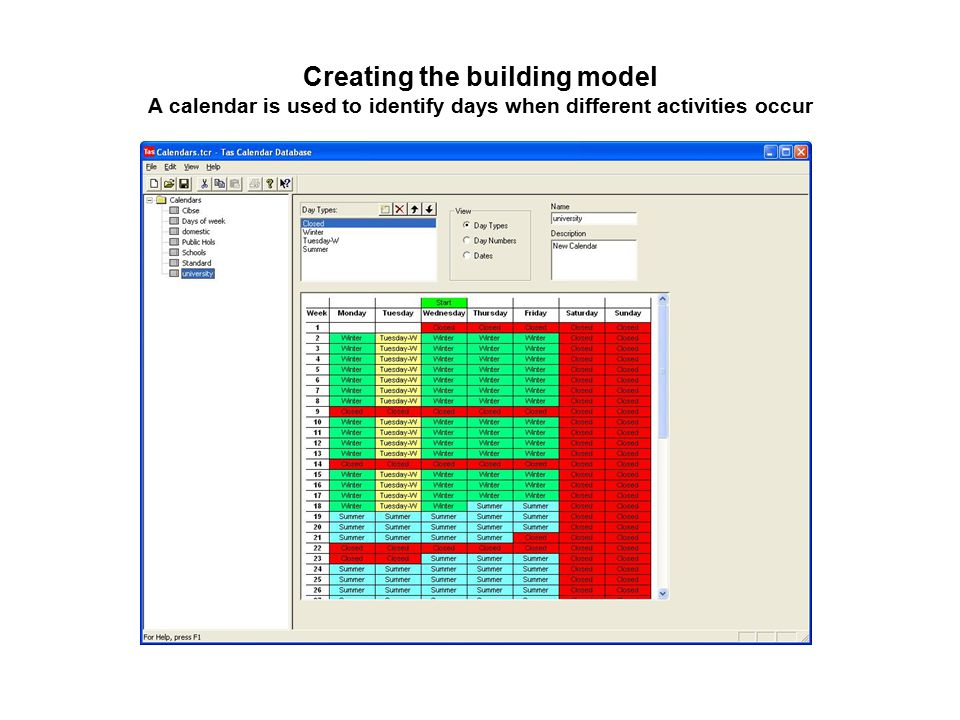Creating the building model A calendar is used to identify days when different activities occur