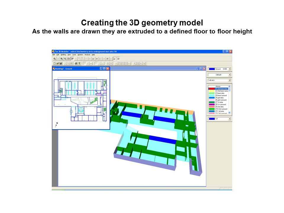 Creating the 3D geometry model As the walls are drawn they are extruded to a defined floor to floor height