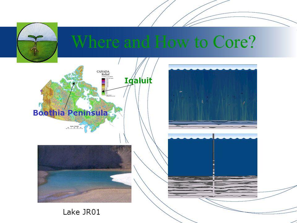 Where and How to Core? Boothia Peninsula Lake JR01 Iqaluit