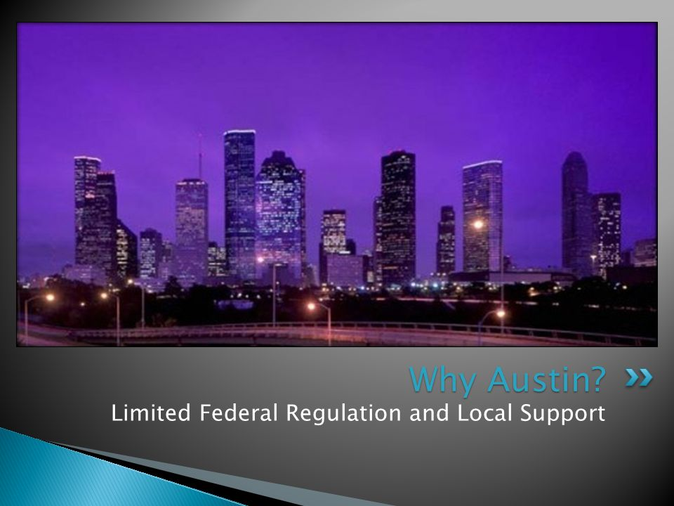 Limited Federal Regulation and Local Support Why Austin