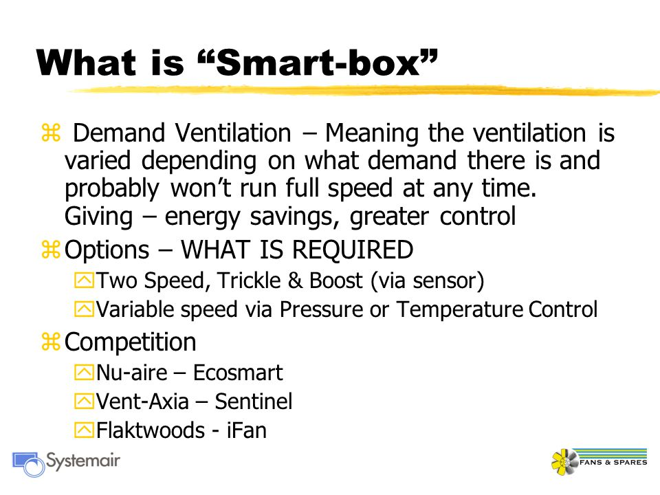 "What is ""Smart-box"" z Demand Ventilation – Meaning the ventilation is varied depending on what demand there is and probably won't run full speed at an"