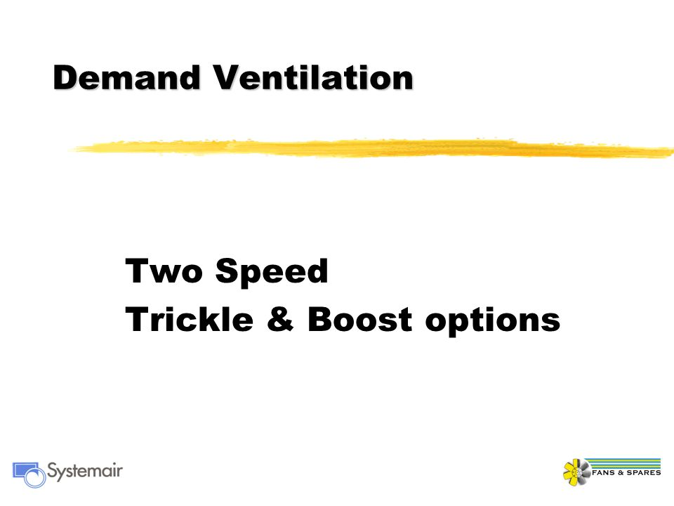 Demand Ventilation Two Speed Trickle & Boost options