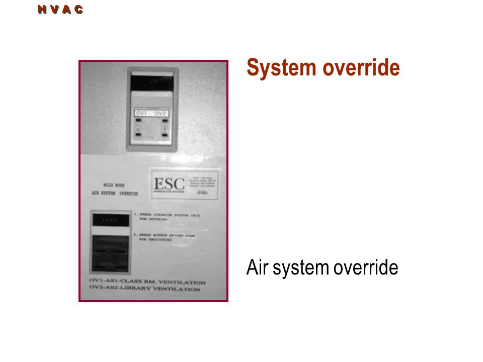 System override Air system override H V A C