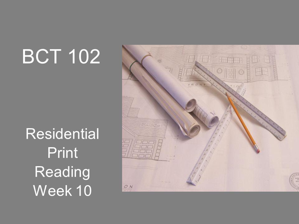 BCT 102 Residential Print Reading Week 10