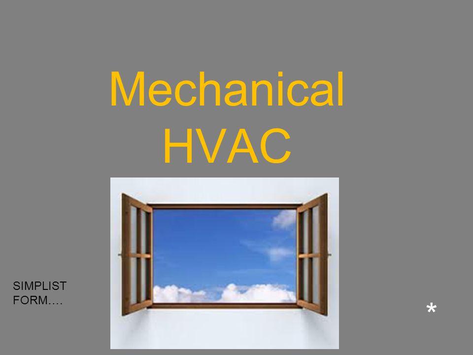 Mechanical HVAC * SIMPLIST FORM….