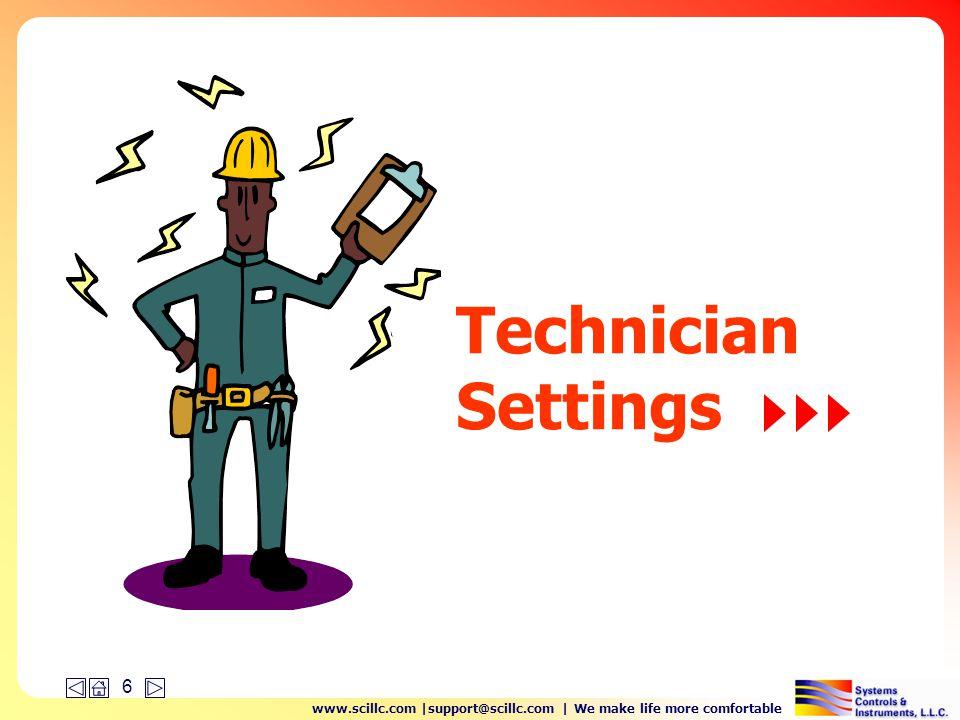 www.scillc.com |support@scillc.com | We make life more comfortable 6 Technician Settings