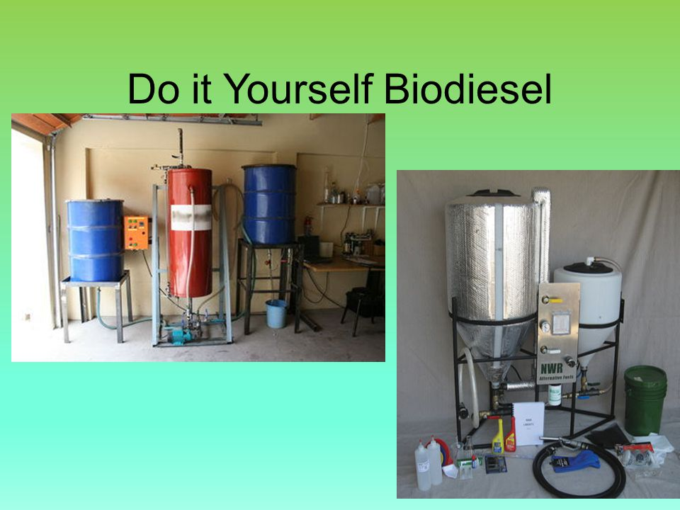 Do it Yourself Biodiesel