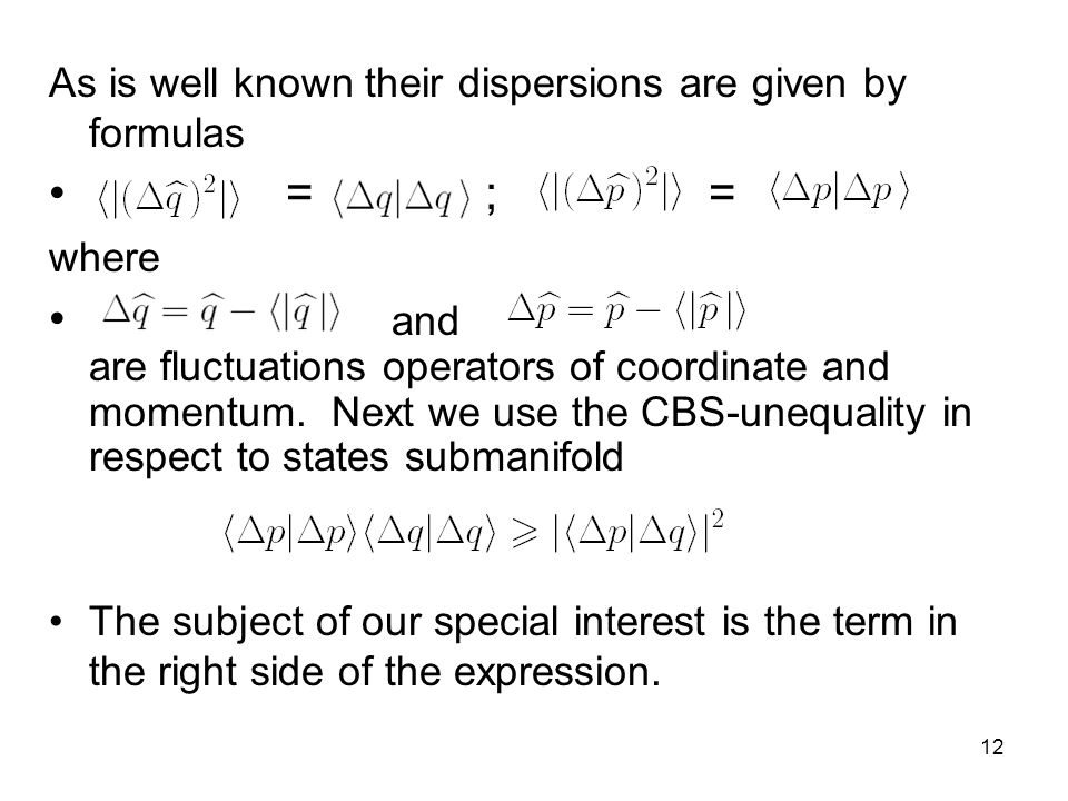 12 As is well known their dispersions are given by formulas = ; = where and are fluctuations operators of coordinate and momentum.