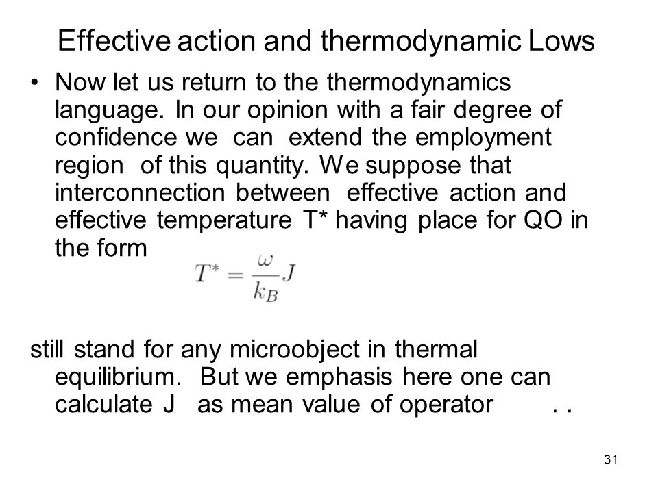 31 Effective action and thermodynamic Lows Now let us return to the thermodynamics language.