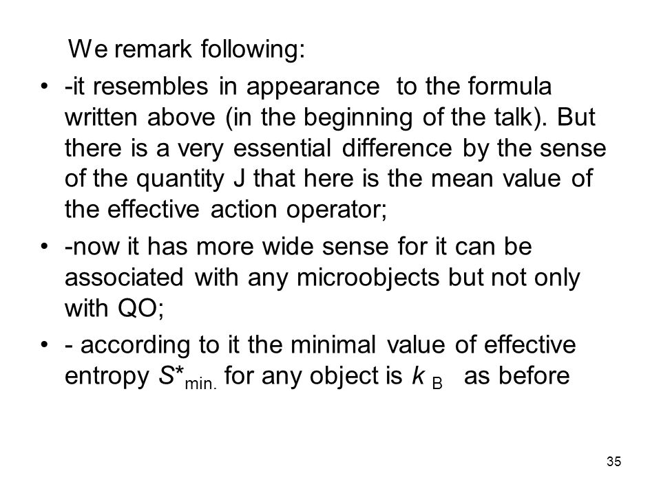35 We remark following: -it resembles in appearance to the formula written above (in the beginning of the talk).