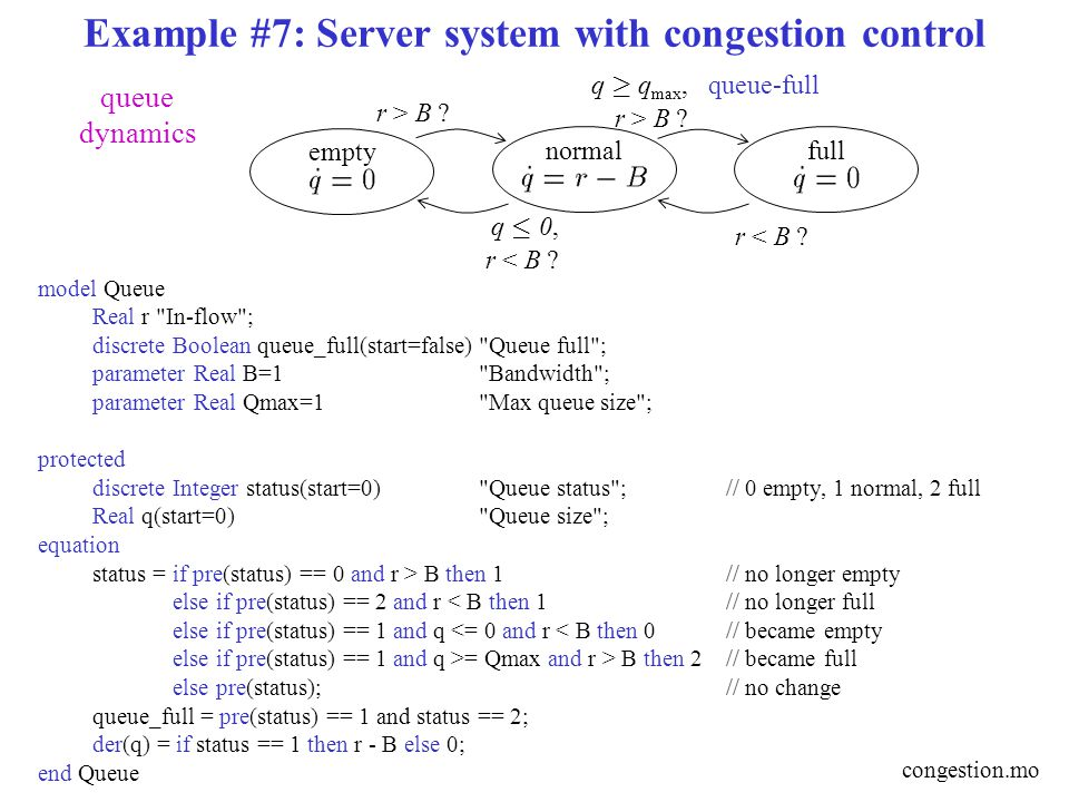 Example #7: Server system with congestion control q ¸ q max, r > B .