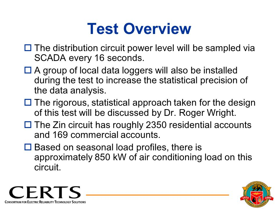 Test Overview oThe distribution circuit power level will be sampled via SCADA every 16 seconds.