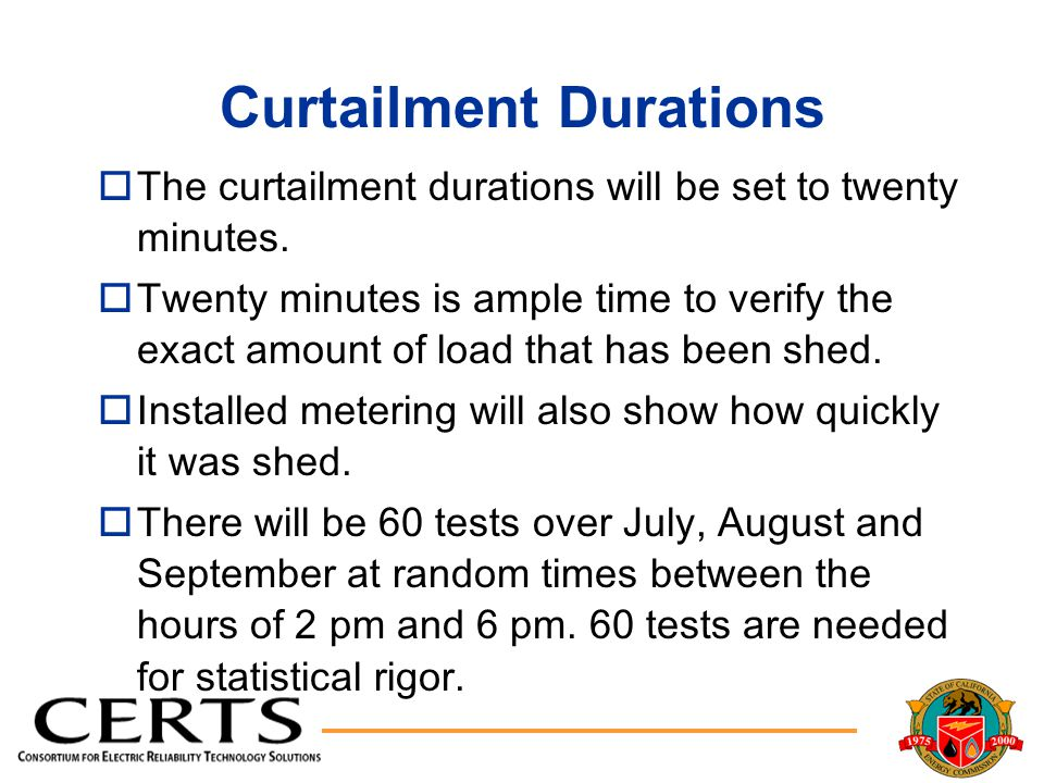 Curtailment Durations oThe curtailment durations will be set to twenty minutes.