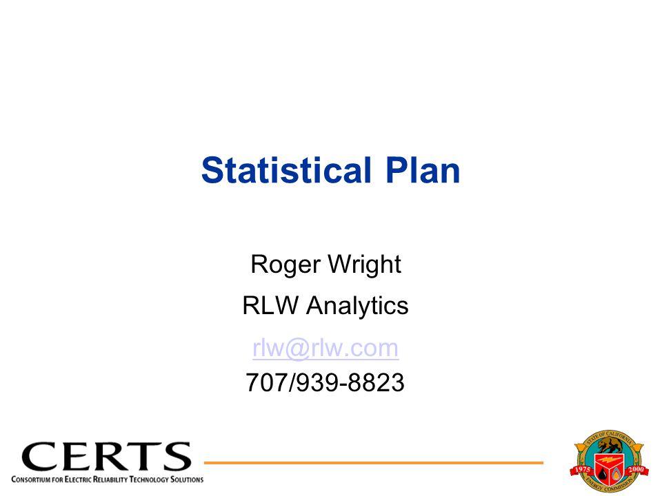 Statistical Plan Roger Wright RLW Analytics rlw@rlw.com rlw@rlw.com 707/939-8823