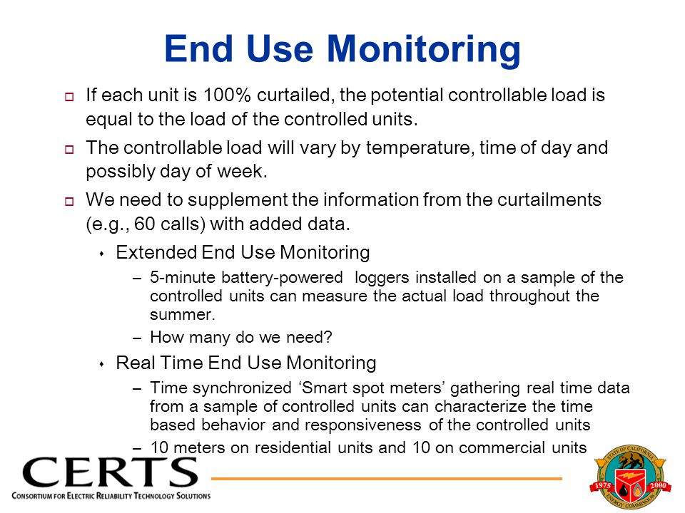 End Use Monitoring o If each unit is 100% curtailed, the potential controllable load is equal to the load of the controlled units.