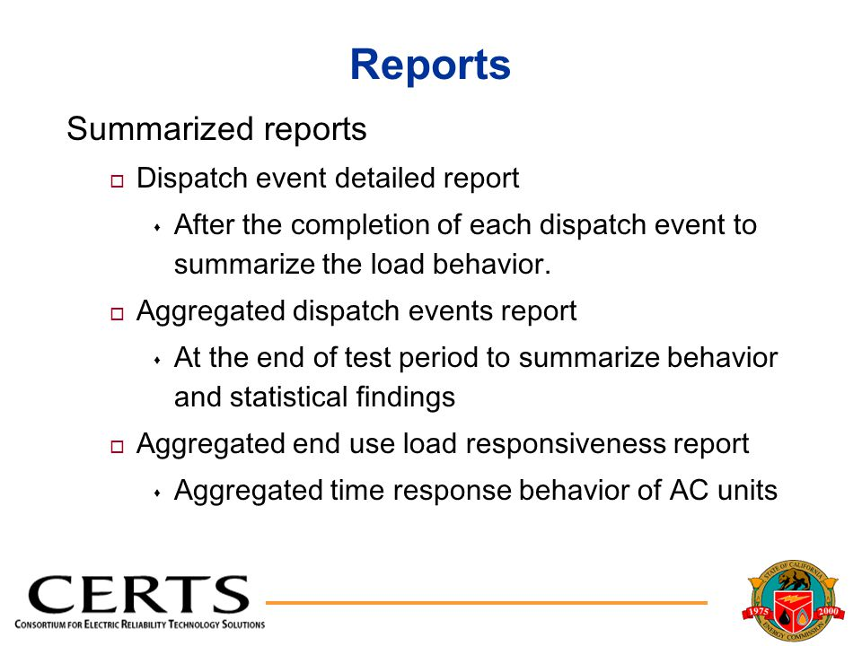 Reports Summarized reports o Dispatch event detailed report s After the completion of each dispatch event to summarize the load behavior.
