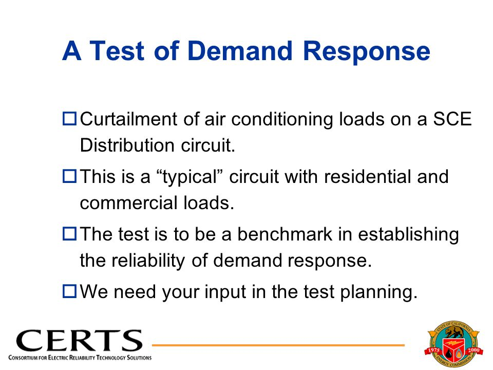 A Test of Demand Response oCurtailment of air conditioning loads on a SCE Distribution circuit.