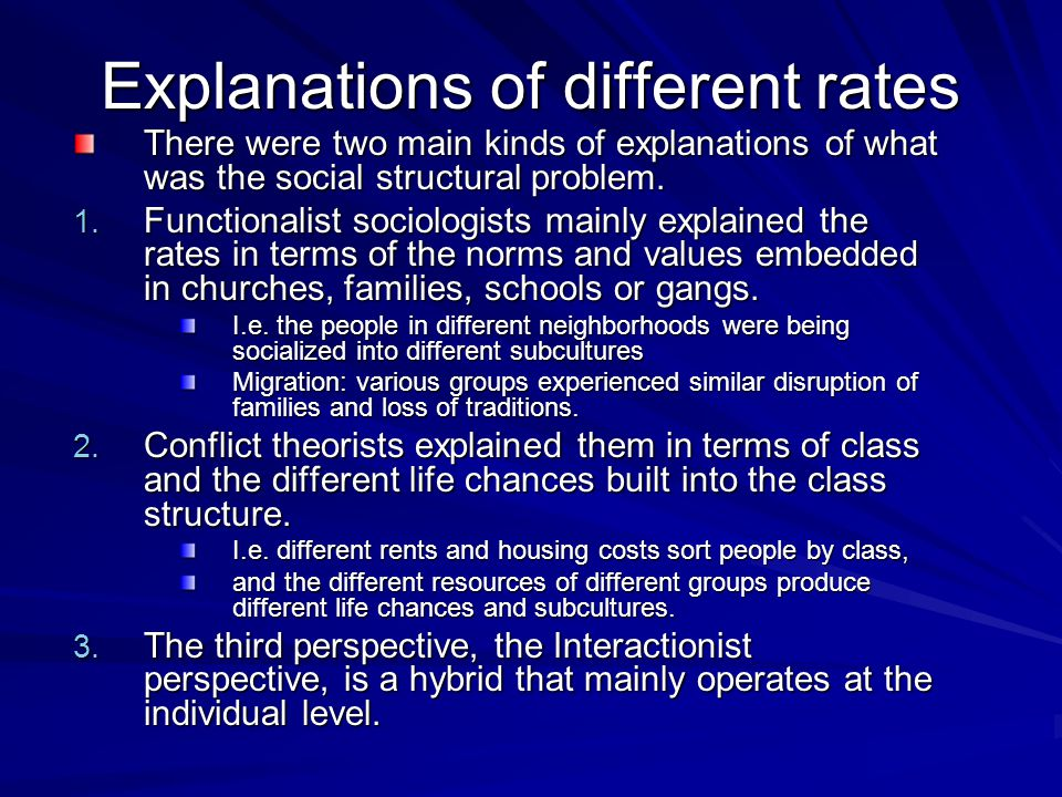 Explanations of different rates There were two main kinds of explanations of what was the social structural problem.