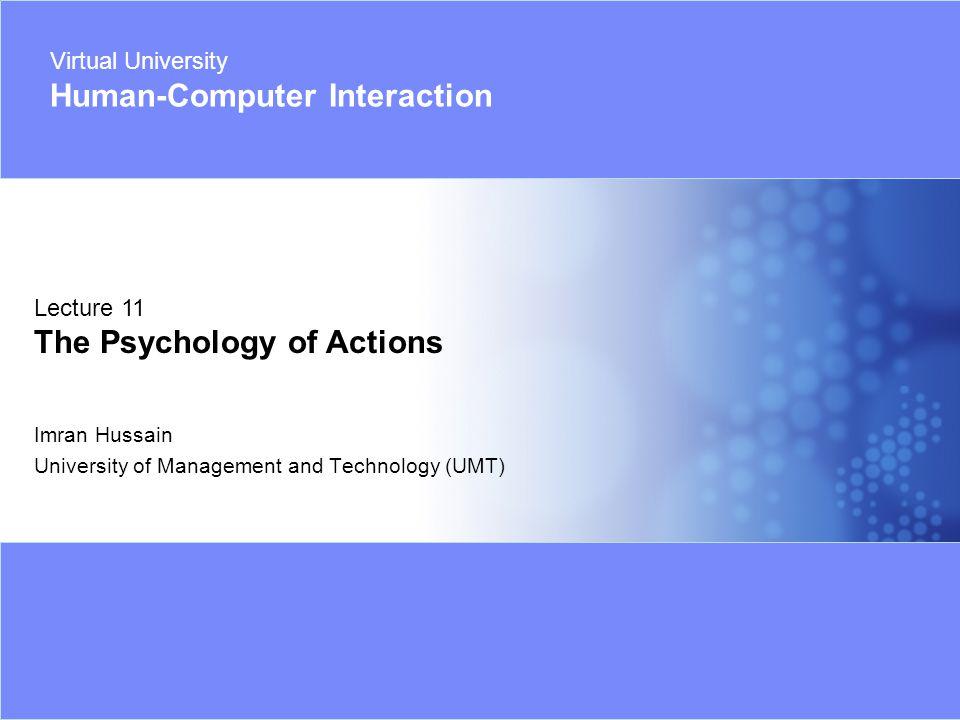 Virtual University - Human Computer Interaction 12 © Imran Hussain | UMT Manipulating Mental Models How do things work .