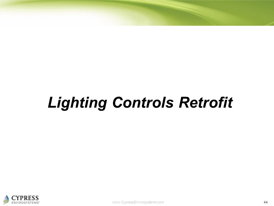 44 www.CypressEnvirosystems.com Lighting Controls Retrofit