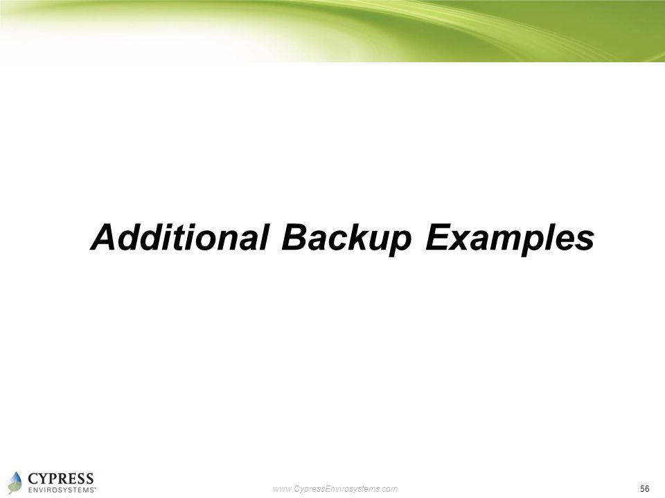 56 www.CypressEnvirosystems.com Additional Backup Examples