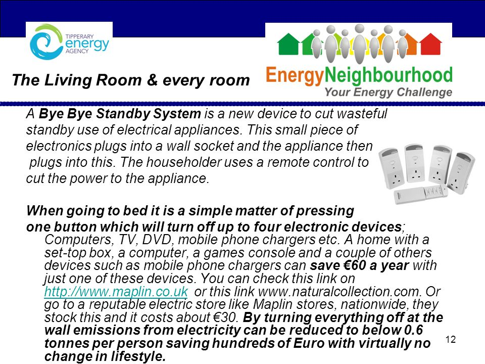 The Living Room & every room A Bye Bye Standby System is a new device to cut wasteful standby use of electrical appliances.