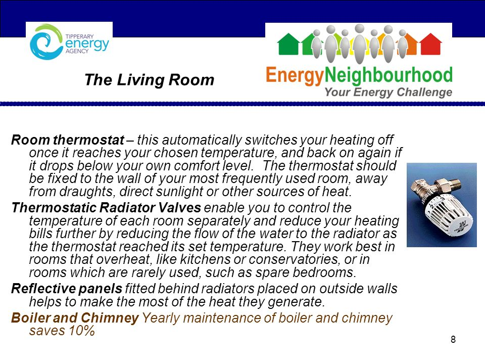 The Living Room Room thermostat – this automatically switches your heating off once it reaches your chosen temperature, and back on again if it drops below your own comfort level.