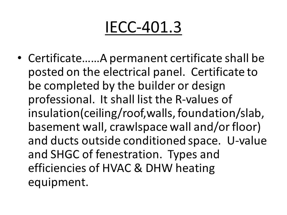 IECC-401.3 Certificate……A permanent certificate shall be posted on the electrical panel.