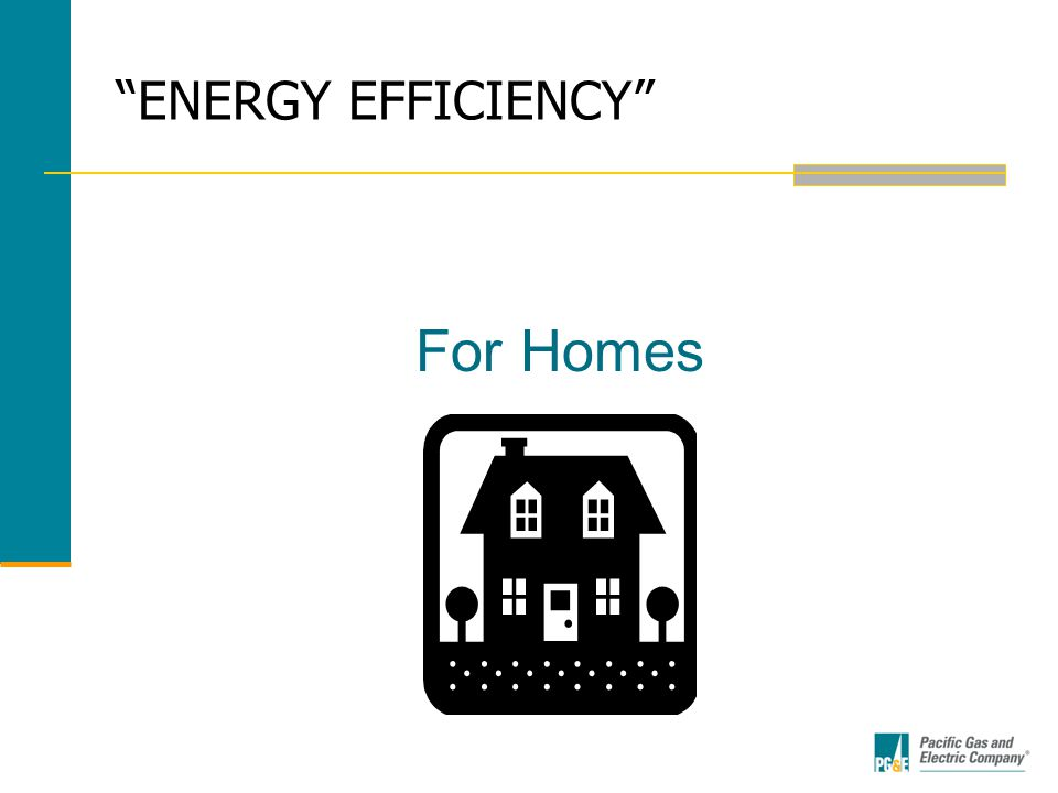 ENERGY EFFICIENCY For Homes