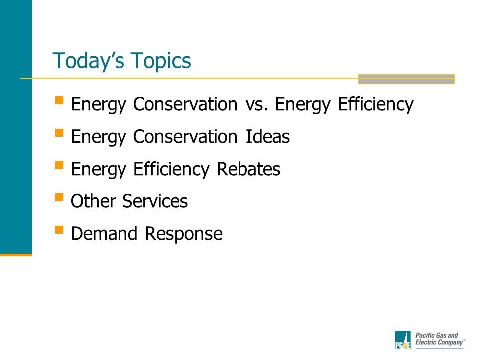 Today's Topics  Energy Conservation vs.