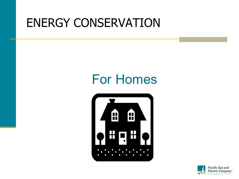 ENERGY CONSERVATION For Homes