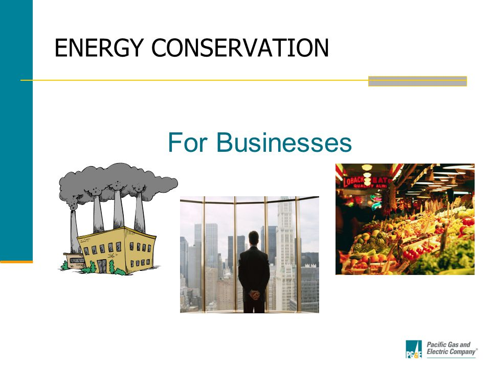 ENERGY CONSERVATION For Businesses