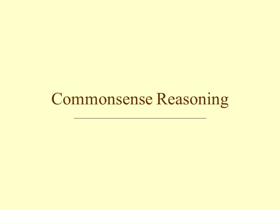 10.07.2003Commonsense Reasoning9 Overview Problem of Nonmonotonicity State Spaces, enhanced Background Conditions Relativising to a Background Condition