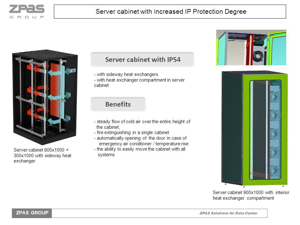 ZPAS Solutions for Data Center ZPAS GROUP Server cabinet with increased IP Protection Degree - with sideway heat exchangers - with heat exchanger comp
