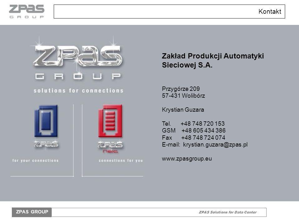 ZPAS Solutions for Data Center ZPAS GROUP Kontakt Zakład Produkcji Automatyki Sieciowej S.A.