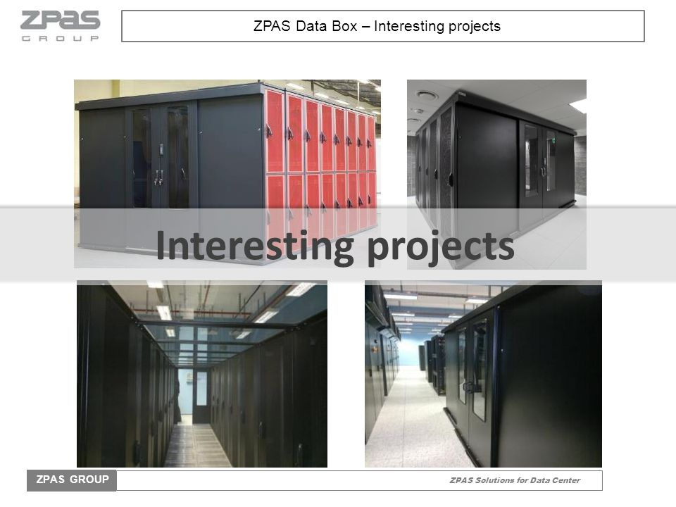 ZPAS Solutions for Data Center ZPAS GROUP SOFT-START: automatic soft-starting of devices according to time delay scenario after power supply recovery MASTER-SLAVE: automatic shut down of unnecessary devices; saving power PDU-THERMOSTAT: - mulitstage cooling control - multi-heating control - ability to work a combined heating/cooling; Monitoring on-line: - current and power in the oultlets - current power supply - temperature Microprocessor power control panel