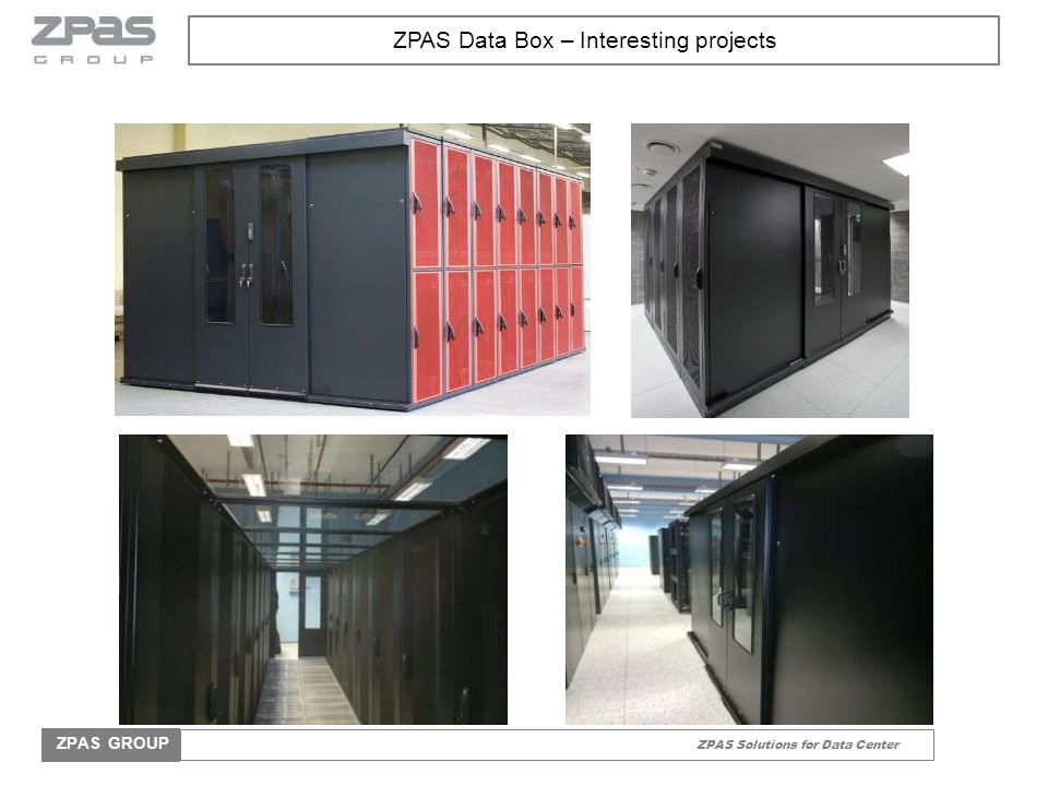 ZPAS Solutions for Data Center ZPAS GROUP ZPAS Air-conditioning systems Air-conditioning systems Heat exchangers ZPAS Medium: water chiller, DX (R410A) Precison air-conditioning cabinets