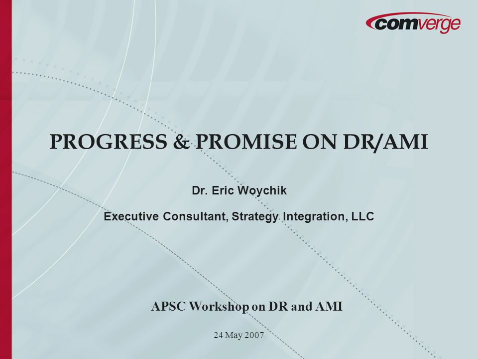 24 May 2007 PROGRESS & PROMISE ON DR/AMI Dr.