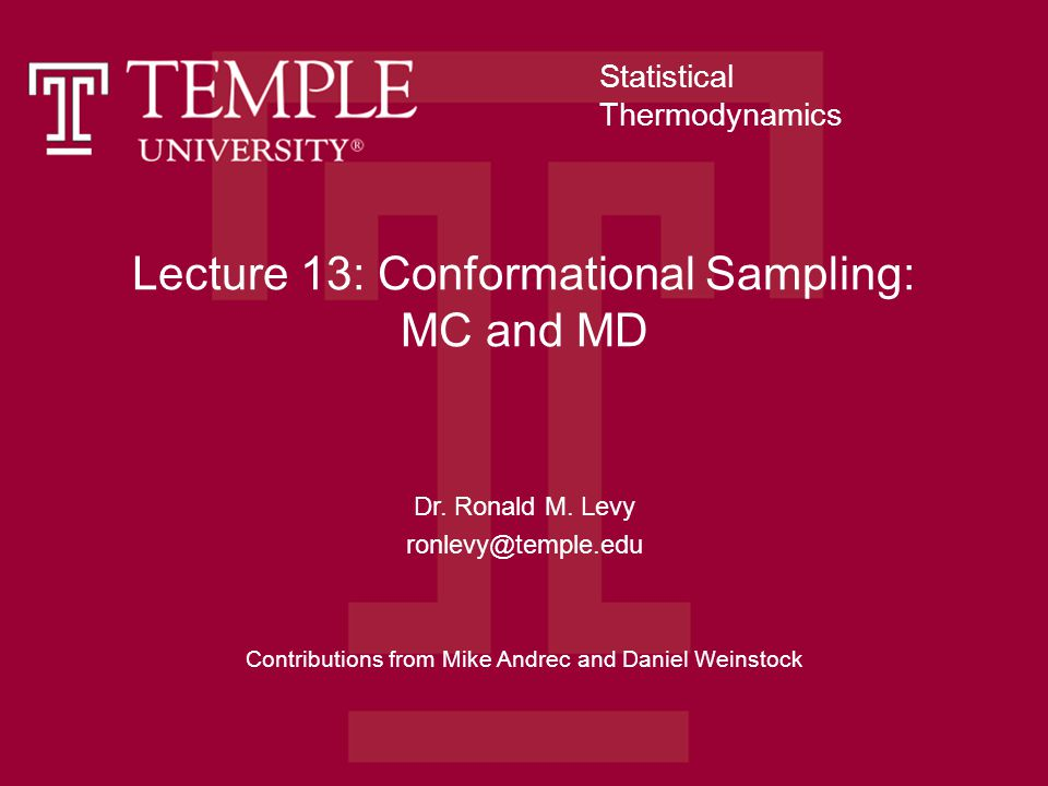 Lecture 13: Conformational Sampling: MC and MD Dr.