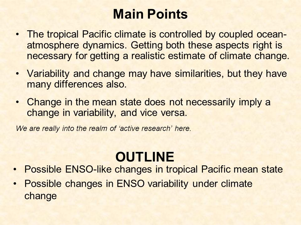 Main Points The tropical Pacific climate is controlled by coupled ocean- atmosphere dynamics.