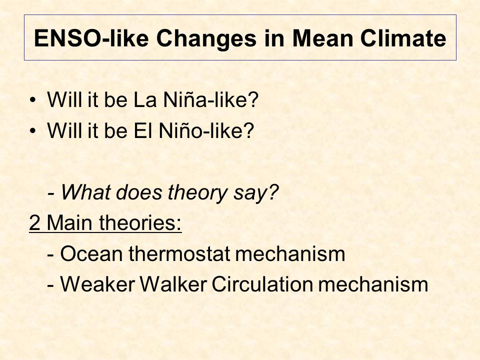 ENSO-like Changes in Mean Climate Will it be La Niña-like.