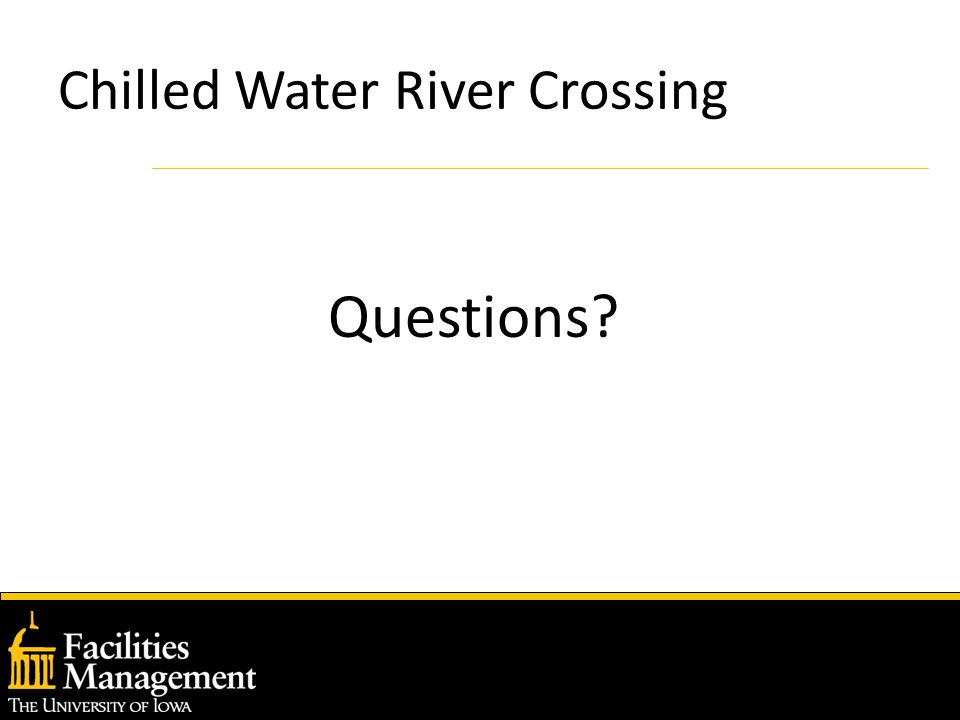 Chilled Water River Crossing Questions