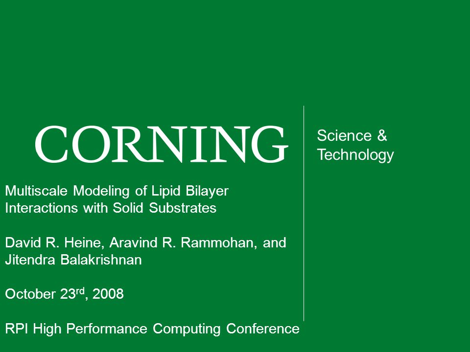 2Science & Technology Outline Background –structure of lipid bilayers –applications of supported lipid bilayers Modeling challenges Atomistic modeling Mesoscale modeling Experimental work Conclusions