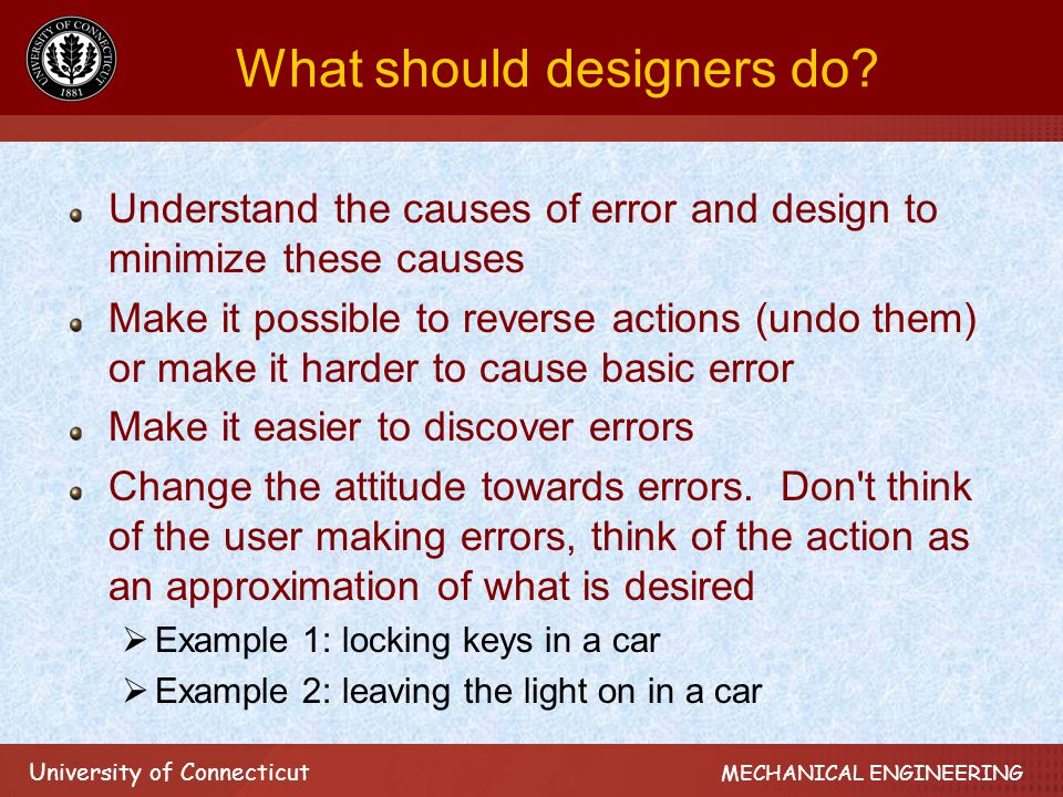 University of Connecticut MECHANICAL ENGINEERING What should designers do.